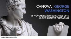 Canova | George Washington, Possagno (Tv), Gypsotheca e Museo Antonio Canova, dal 11 Novembre 2018 - 28 Aprile 2019